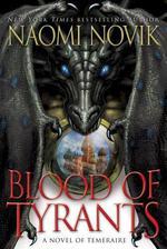 Vente EBooks : Blood of Tyrants  - Naomi Novik