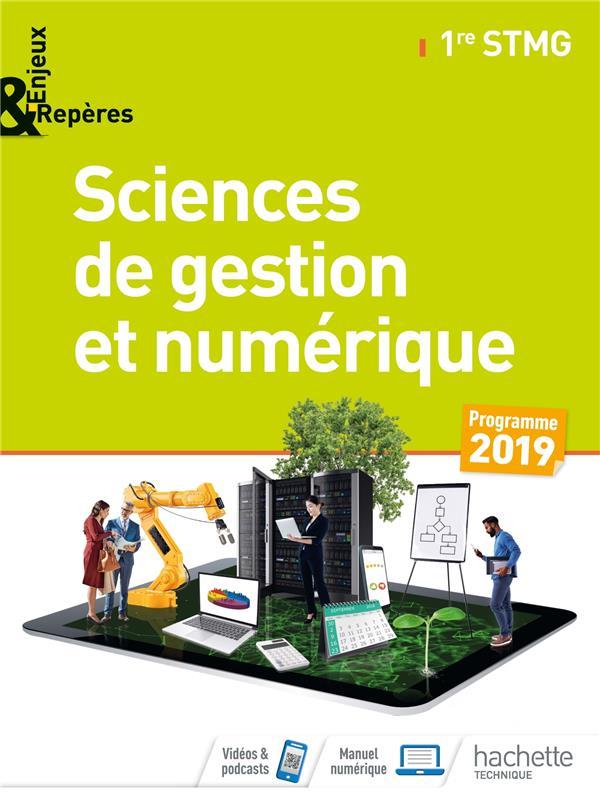Enjeux Et Reperes ; Sciences De Gestion Et Numerique ; 1re Stmg ; Livre De L'Eleve (Edition 2019)