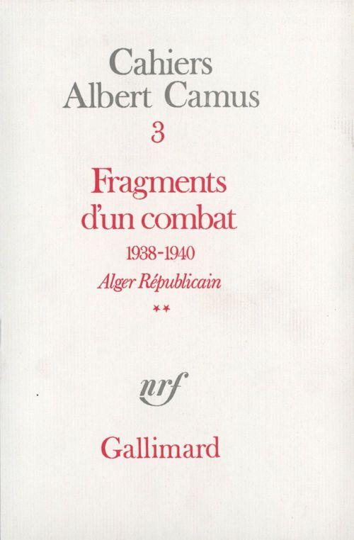 Cahiers albert camus t.3 ; fragments d'un combat (1938-1940) t.2