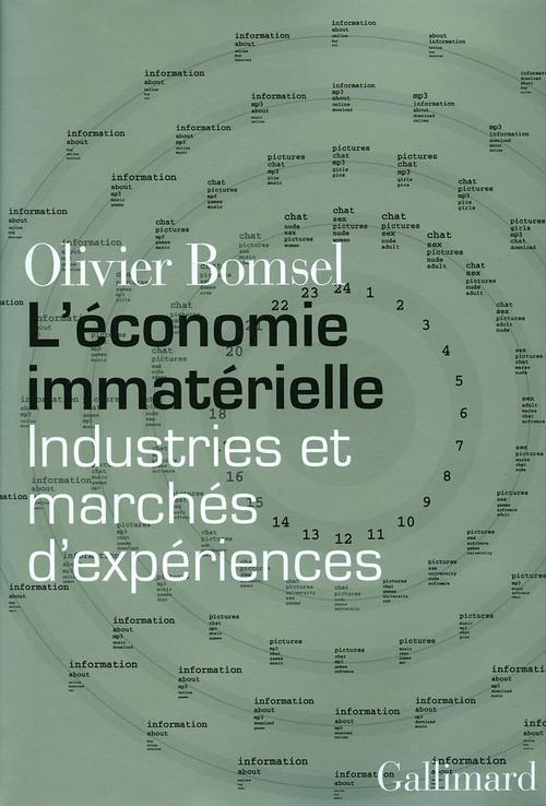 L'économie immatérielle ; industries et marchés d'expériences