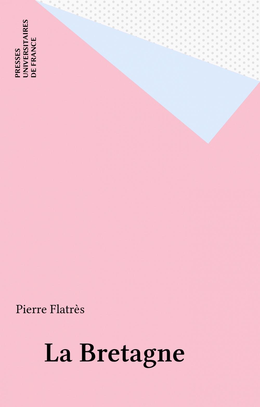 La Bretagne  - Pierre Flatrès  - Flatres