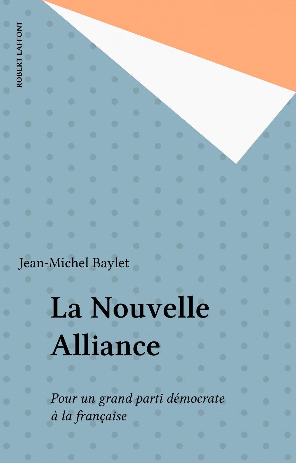 La nouvelle alliance pour un grand parti democrate a la francaise