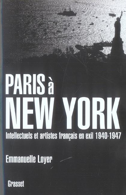 Paris à New York ; intellectuels et artistes français en exil, 1940-1947