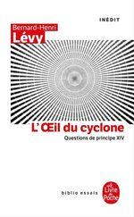 Vente Livre Numérique : L'oeil du Cyclone (Questions de principe, XIV)  - Bernard-Henri Lévy