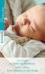 Vente Livre Numérique : Le bébé du bonheur - Une alliance à son doigt  - Kate Hardy - Amalie Berlin