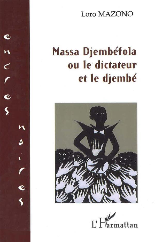 Massa Djembefola ou le dictateur et le djembé