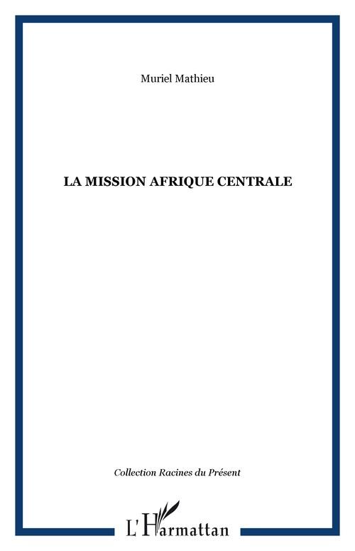 La mission afrique centrale