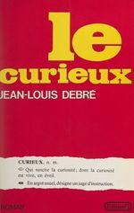 Vente Livre Numérique : Le curieux  - Jean-Louis Debré