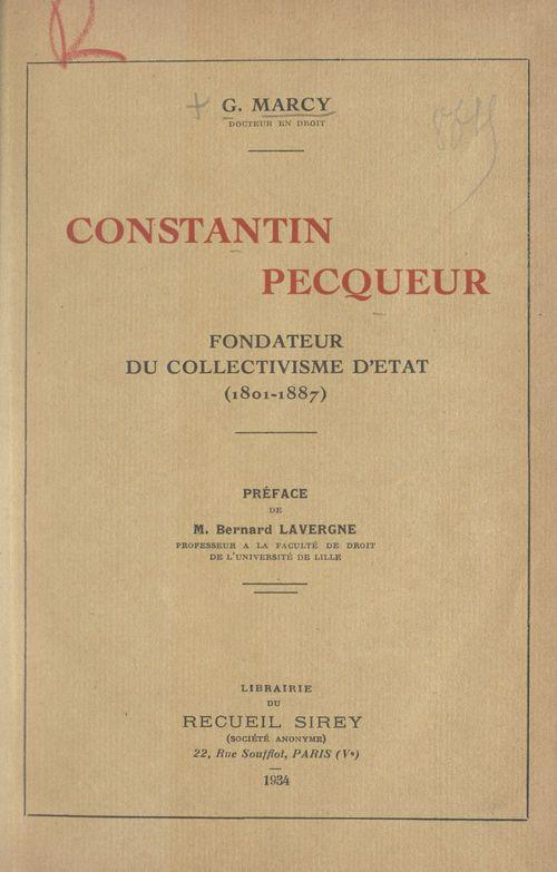 Constantin Pecqueur, fondateur du collectivisme d'État (1801-1887)  - G. Marcy