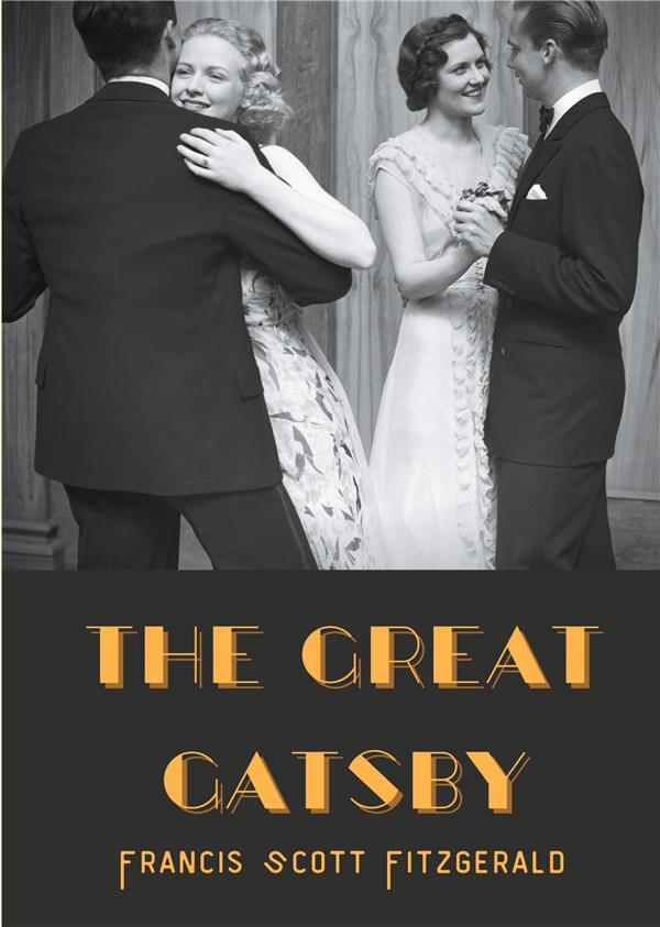 The great Gatsby ; a 1925 novel written by american author F. Scott Fitzgerald that follows a cast o