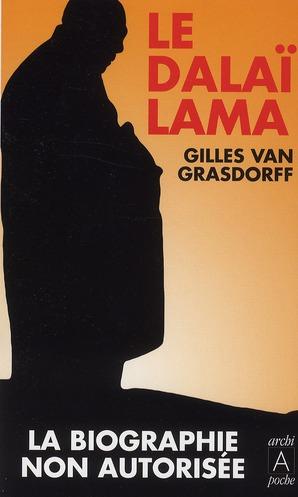 Le Dalaï-lama, la biographie non autorisée