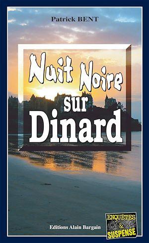Nuit noire sur Dinard  - Patrick Bent