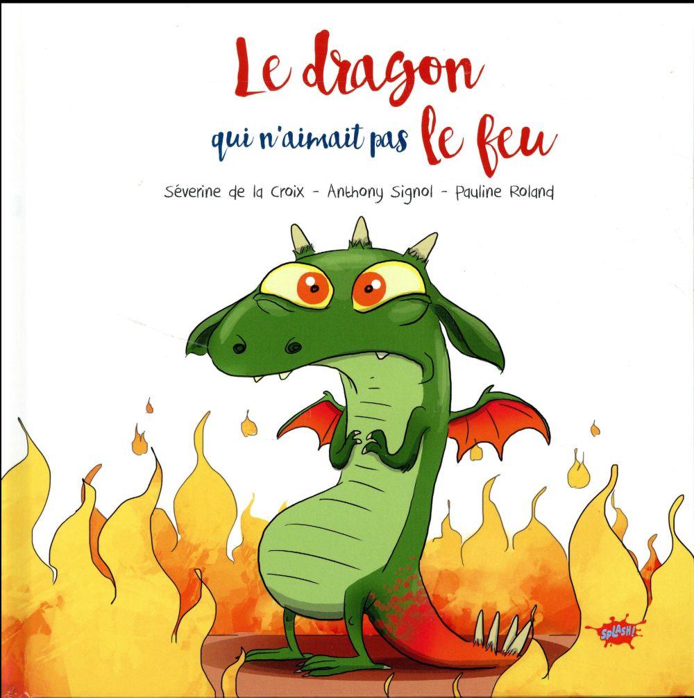 LE DRAGON QUI N'AIMAIT PAS LE FEU LA CROIX, SEVERINE DE
