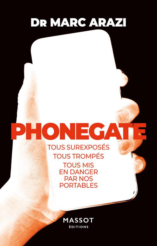 Phonegate - Tous surexposés, tous trompés, tous mis en danger par nos portables