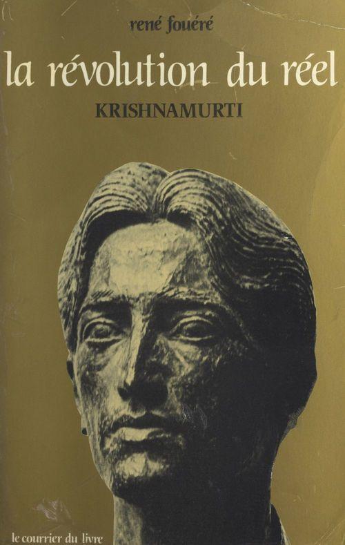 La révolution du réel : Krishnamurti