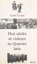 Huit siècles de violence au Quartier latin