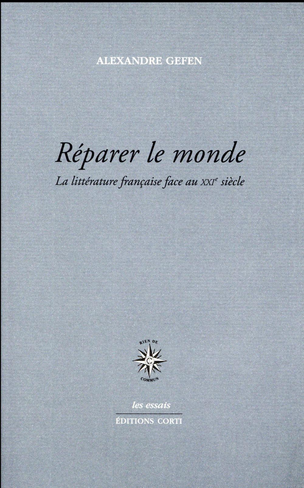Réparer le monde ; la littérature française face au XXIe siècle
