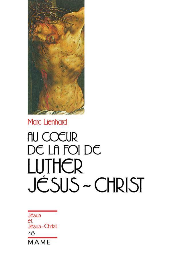 Au coeur de la foi de luther : jesus-christ