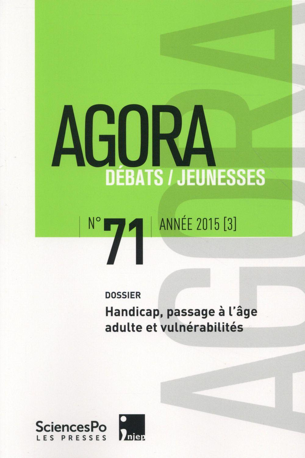 Agora debats / jeunesse ; handicap, passage a l'age adulte et vulnerabilites