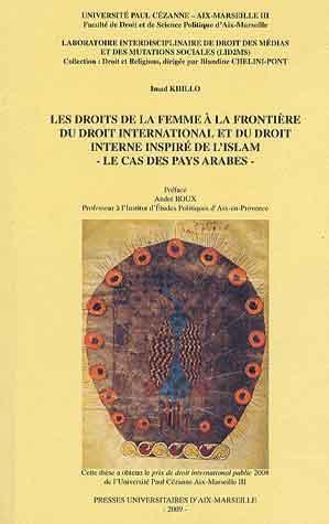 Les droits de la femme à la frontière du droit international et du droit interne inspiré de l'Islam ; le cas des pays arabes
