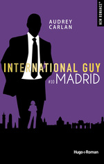 Vente EBooks : International guy - tome 10 Madrid -Extrait offert-  - Audrey Carlan