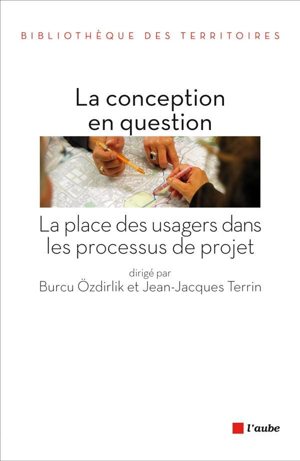 La conception en question ; la place des usagers dans les processus de projet