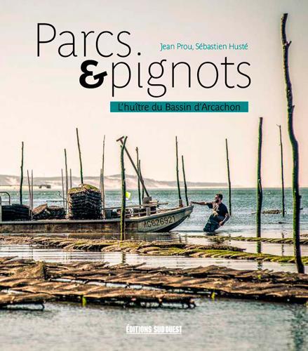 PARCS et PIGNOTS  -  L'HUITRE DU BASSIN D'ARCACHON
