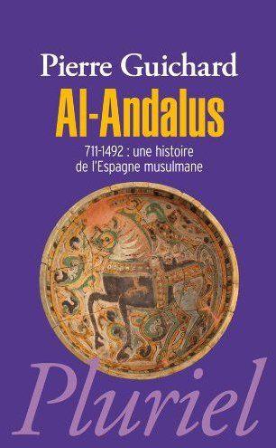 Al-Andalus ; 711-1492 : Une Histoire De L'Espagne Musulmane