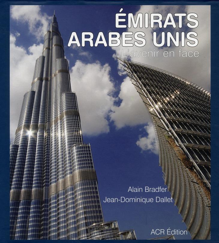 Les Emirats arabes unis ; l'avenir en face