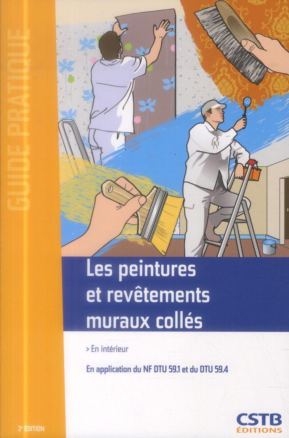Les peintures et revêtements muraux collés (2e édition)