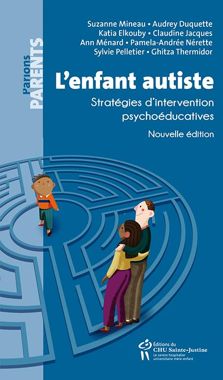 L'enfant autiste ; stratégies d'intervention psychoéducatives