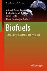 Biofuels  - Rashmi Avinash Agarwal - Bhola Ram Gurjar - Tarun Gupta - Avinash Kumar Agarwal