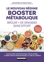 Vente Livre Numérique : Le nouveau régime booster métabolique - Brûler plus de graisses sans effort  - Anne Dufour - Carole Garnier