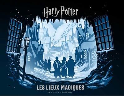 Harry Potter ; les lieux magiques ; scènes en diorama