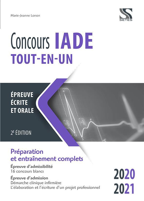 Concours IADE ; épreuves écrite et orale ; tout-en-un ; préparation et entraînement complets (édition 2020/2021)