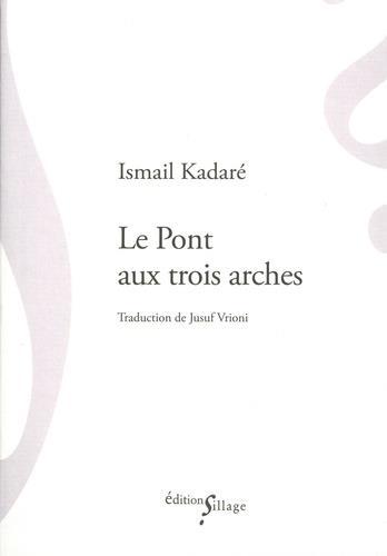 LE PONT AUX TROIS ARCHES