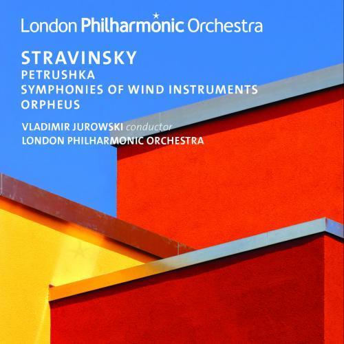 Stravinski : Pétrouchka - Symphonie pour vents - Orpheus. LPO, Jurowski.