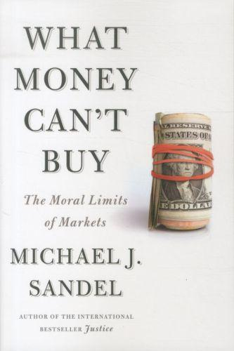 What money can't buy - the moral limits of markets