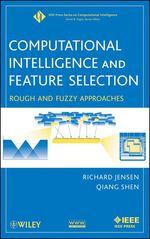 Computational Intelligence and Feature Selection  - Qiang Shen - Richard Jensen