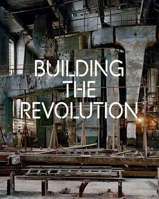 Building the revolution ; soviet art and architecture 1915-1935 /anglais
