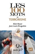 Vente Livre Numérique : Les 100 mots du terrorisme  - Alain Bauer - Jean-Louis Bruguière