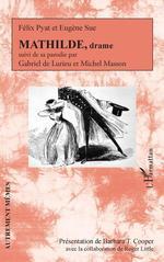 Vente EBooks : Mathilde, drame ; sa parodie  - Eugène Sue - Roger Little - Félix Pyat - Barbara T. Cooper