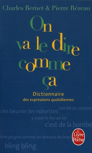 Dictionnaire Des Expressions Quotidiennes - On Va Le Dire Comme Ca