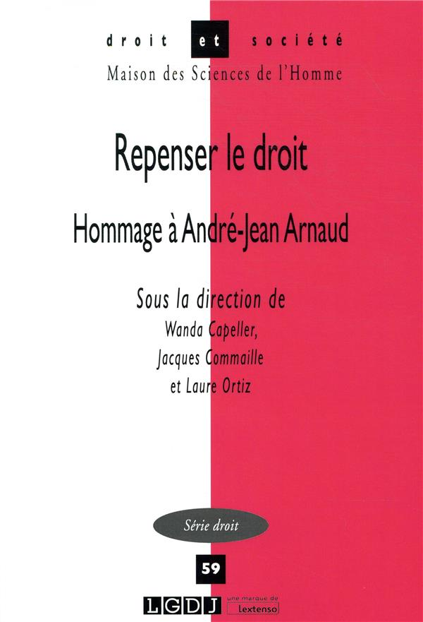 Repenser le droit ; hommage a andre-jean arnaud