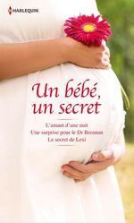 Vente EBooks : Un bébé, un secret  - Victoria Pade - Michelle Celmer - Barbara Boswell