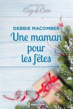 Vente EBooks : Une maman pour les fêtes  - Debbie Macomber