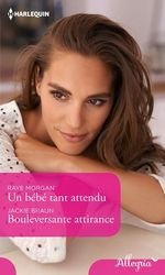 Vente EBooks : Un bébé tant attendu - Bouleversante attirance  - Jackie Braun - Raye Morgan