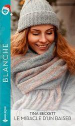 Vente EBooks : Le miracle d'un baiser  - Tina Beckett