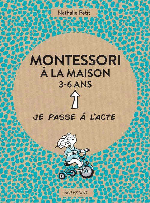 Montessori à la maison ; 3-6 ans