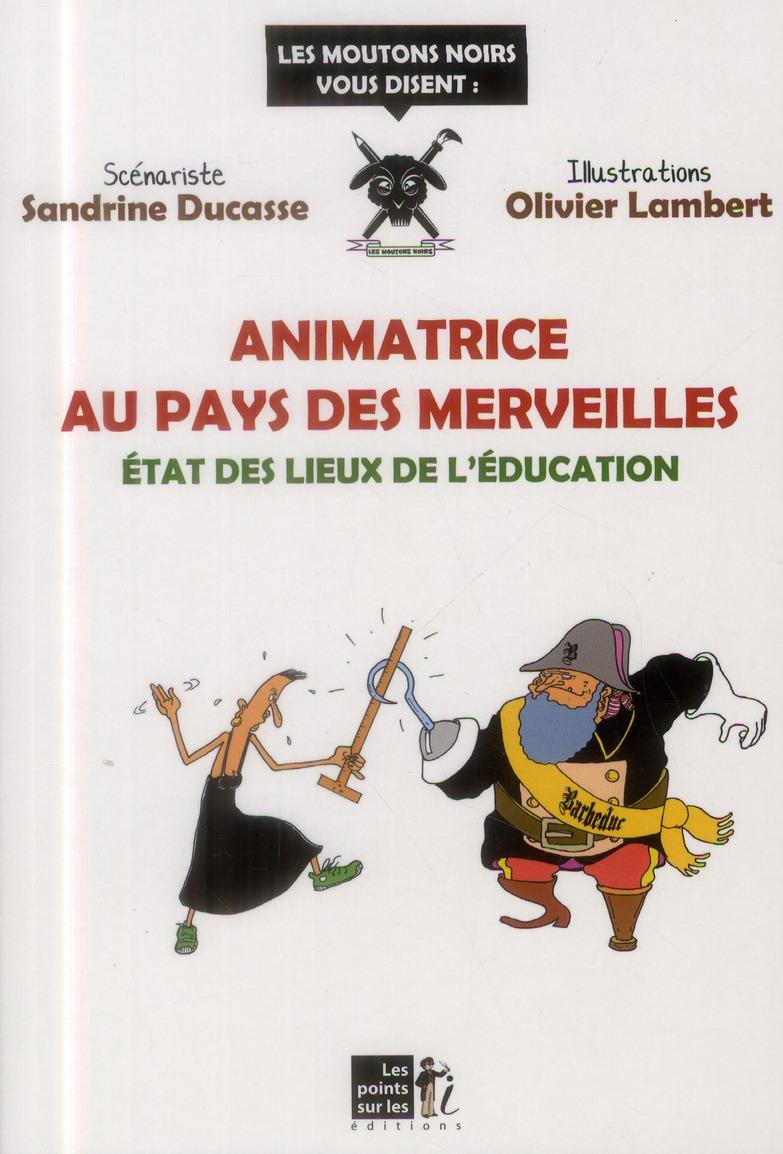 Animatrice au pays des merveilles ; état des lieux de l'éducation